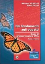 Dai fondamenti agli oggetti Corso di programmazione JAVA 3/Ed.